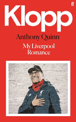 Klopp : My Liverpool Romance by Anthony Quinn