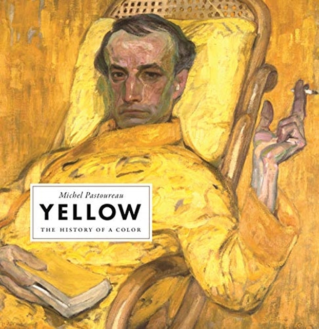 Yellow: The History of a Colour by Michel Pastoureau