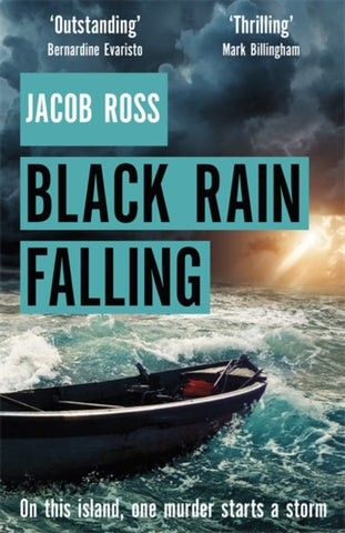 Black Rain Falling : 'A truly amazing writer, an outstanding novel' Bernardine Evaristo by Jacob Ross