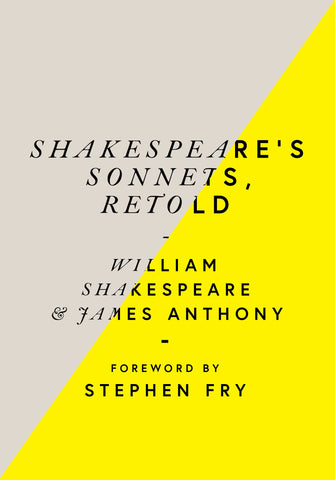 Shakespeare's Sonnets, Retold : Classic Love Poems with a Modern Twist by William Shakespeare & James Anthony