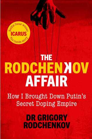 The Rodchenkov Affair : How I Brought Down Putin's Secret Doping Empire by Grigory Rodchenkov