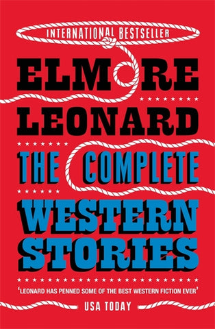 The Complete Western Stories by Elmore Leonard