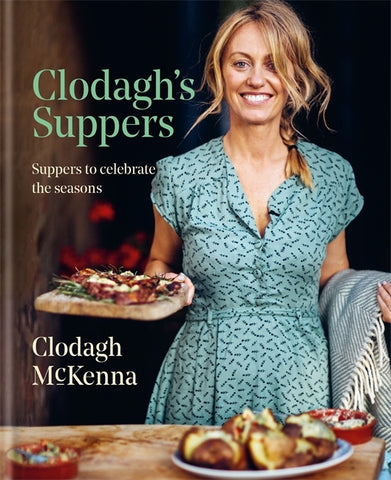 Clodagh's Suppers by Clodagh McKenna