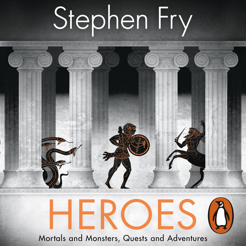 Heroes : Mortals and Monsters, Quests and Adventures by Stephen Fry