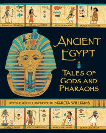 Ancient Egypt: Tales of Gods and Pharoahs by Marcia Williams