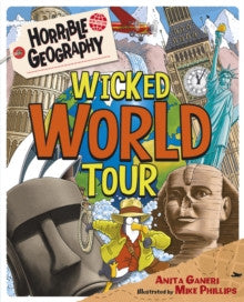 Wicked World Tour by Anita Ganeri & Mike Phillips