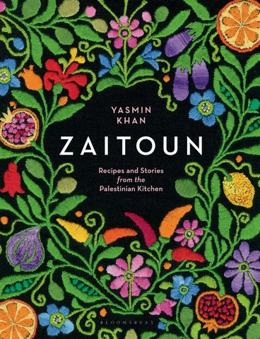 Zaitoun : Recipes and Stories from the Palestinian Kitchen by Yasmin Khan