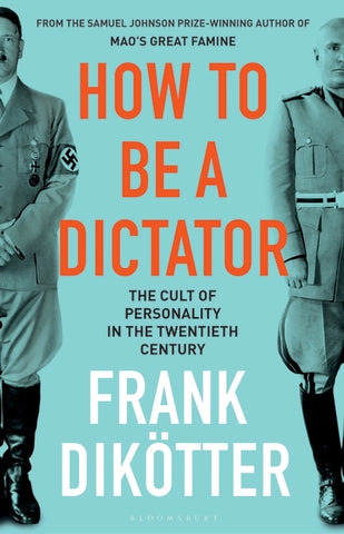 How to Be a Dictator by Frank Dikoetter