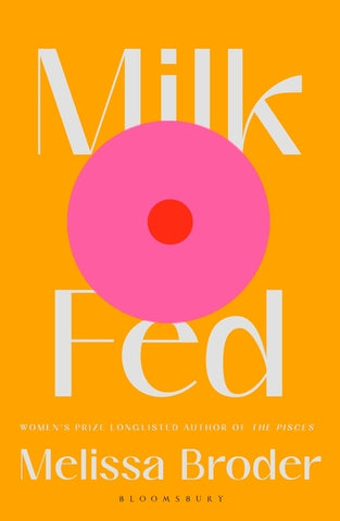 Milk Fed by Melissa Broder