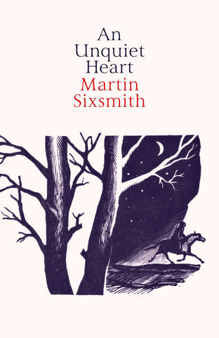 An Unquiet Heart by Martin Sixsmith