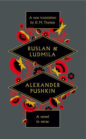 Ruslan and Ludmila by D.M. Thomas