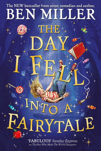 The Day I Fell Into a Fairytale by Ben Miller