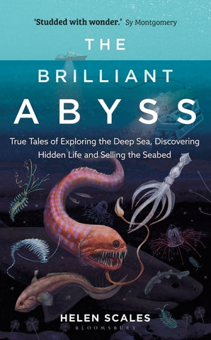 The Brilliant Abyss by Helen Scales