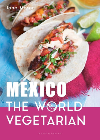 Mexico: The World Vegetarian by Jane Mason