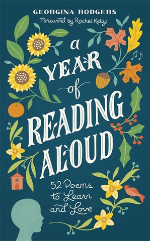 A Year of Reading Aloud : 52 poems to learn and love by Georgina Rodgers