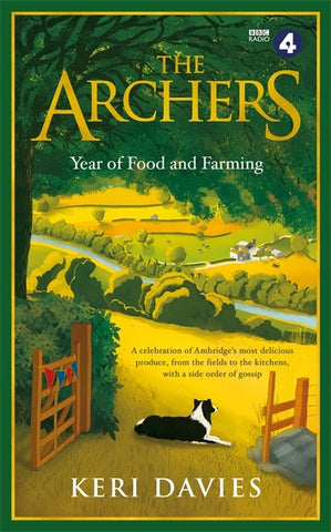 The Archers: Year of Food and Farming by Keri Davies