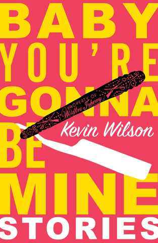 Baby, You're Gonna Be Mine by Kevin Wilson