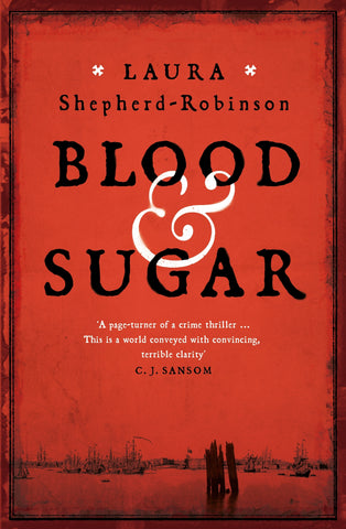 Blood & Sugar by Laura Shepherd-Robinson