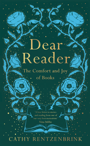 Dear Reader : The Comfort and Joy of Books by Cathy Rentzenbrink