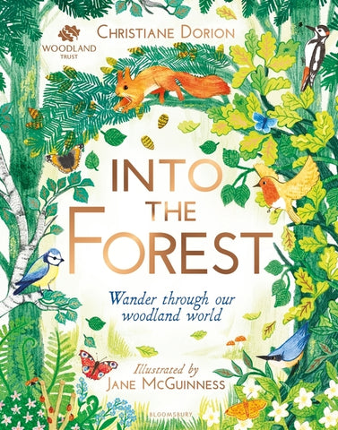 The Woodland Trust: Into The Forest by Christiane Dorion