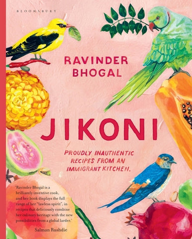 Jikoni : Proudly Inauthentic Recipes from an Immigrant Kitchen by Ravinder Bhogal