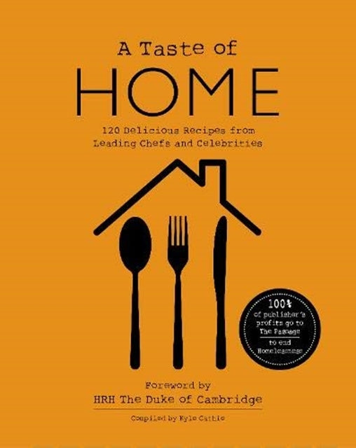 A TASTE OF HOME : 120 Delicious Recipes from Leading Chefs and Celebrities