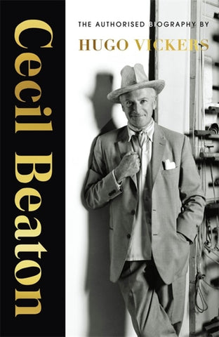 Cecil Beaton: The Authorised Biography by Hugo Vickers