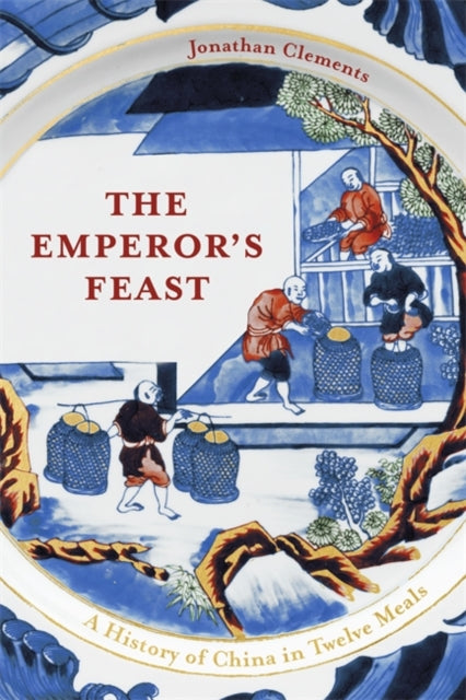 The Emperor's Feast by Jonathan Clements