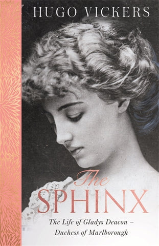 Sphinx: The Life of Gladys Deacon by Hugo Vickers