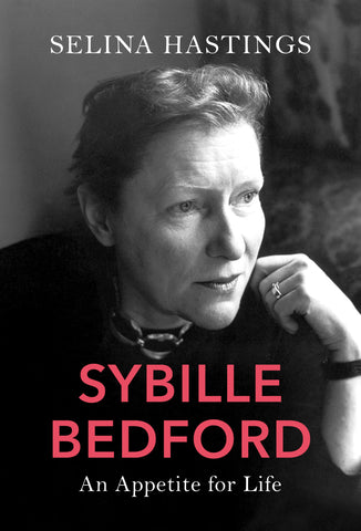 Sybille Bedford : An Appetite for Life by Selina Hastings