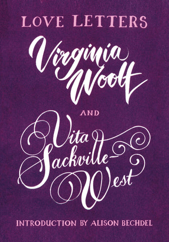 Love Letters: Vita and Virginia by Vita Sackville-West and, Virginia Woolf