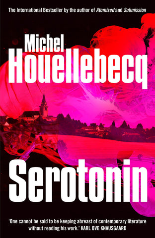 Serotonin by Michel Houellebecq