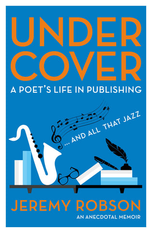 Under Cover : A Poet's Life in Publishing by Jeremy Robson