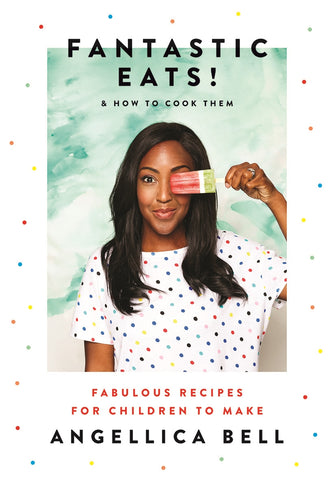 Fantastic Eats! by Angellica Bell