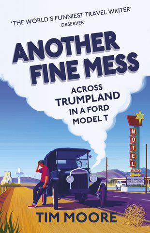 Another Fine Mess by Tim Moore