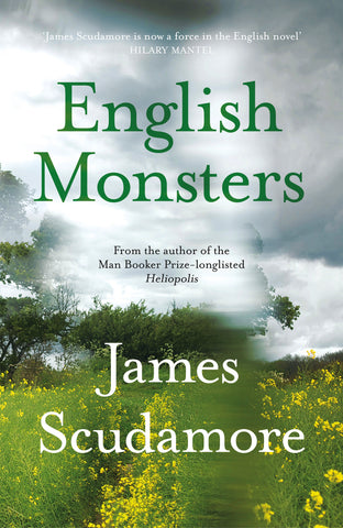 English Monsters by James Scudamore
