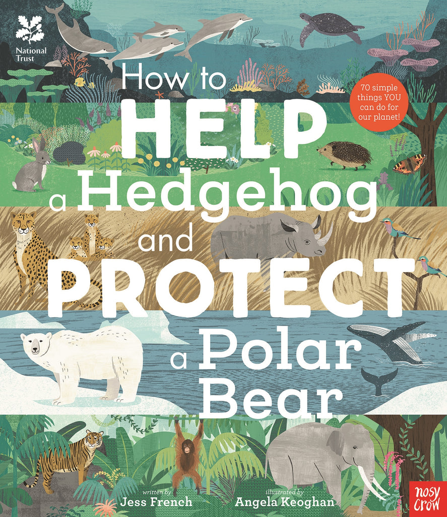 How to Help a Hedgehog and Protect a Polar Bear by Jess French