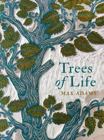 Trees of Life by Max Adams