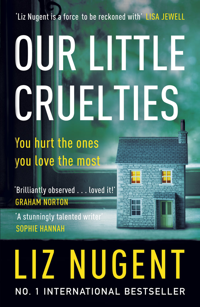 Our Little Cruelties by Liz Nugent