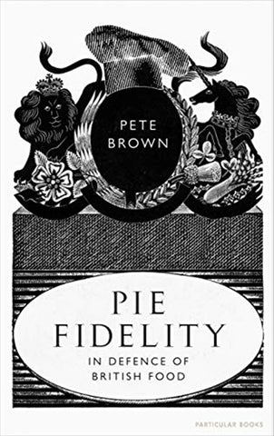 Pie Fidelity by Pete Brown
