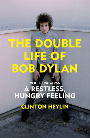 A Restless Hungry Feeling by Clinton Heylin