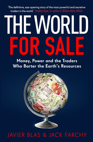 The World for Sale by Javier Blas & Jack Farchy
