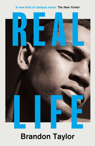 Real Life by Brandon Taylor