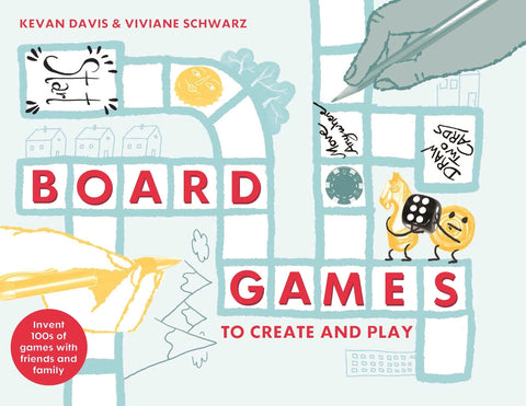 Board Games to Create and Play : Invent 100s of games with friends and family