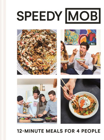 Speedy MOB : 12-minute meals for 4 people by Ben Lebus