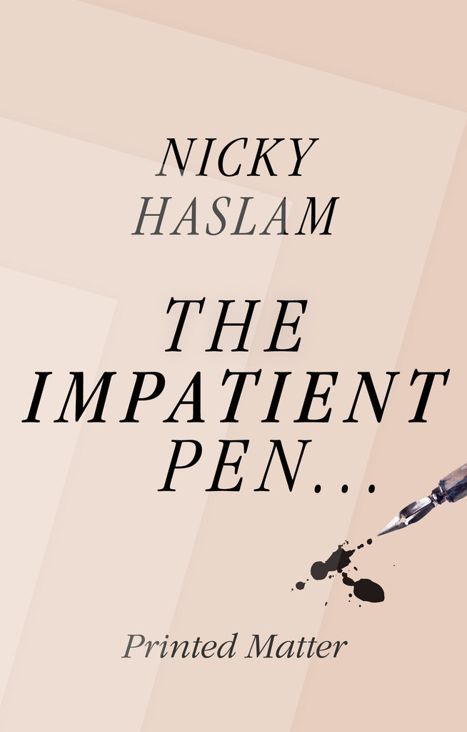 The Impatient Pen by Nicky Haslam