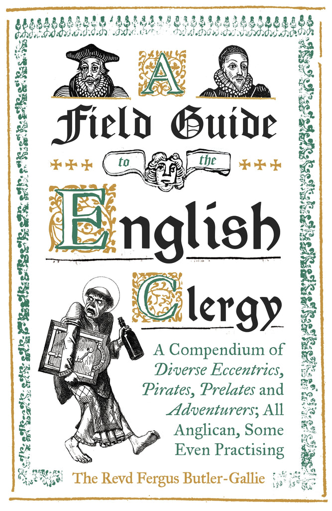 A Field Guide to the English Clergy by Fergus Butler-Gallie