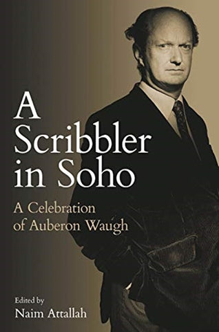 A Scribbler in Soho by Naim Attallah (editor)