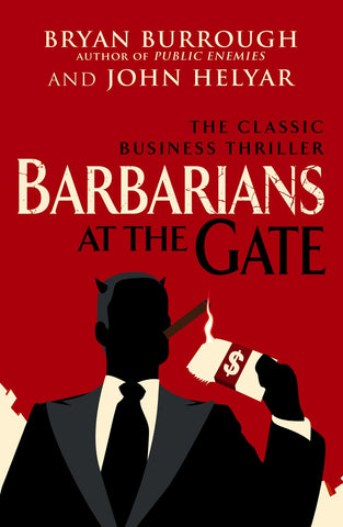 Barbarians at the Gate by Bryan Burrough & John Helyar