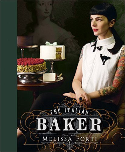 The Italian Baker by Melissa Forti